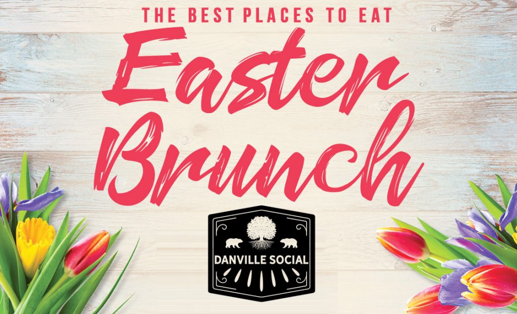Best places to eat easter brunch in danville ca