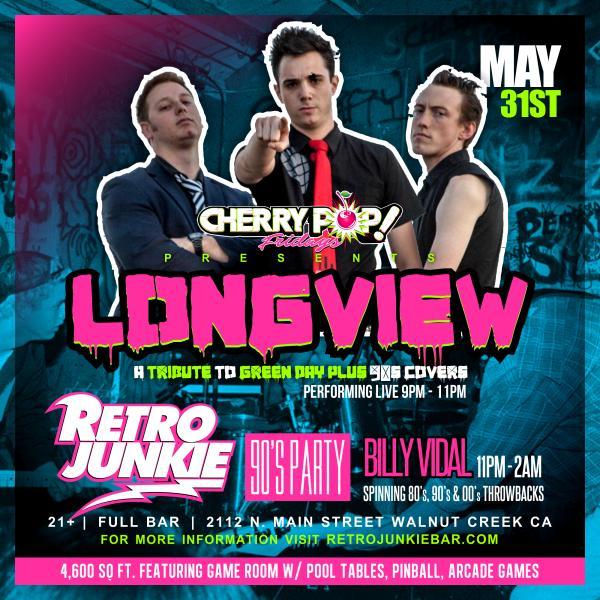 Cherry Pop! 90's Party w Longview (Green Day Tribute) + DJ Billy Vidal